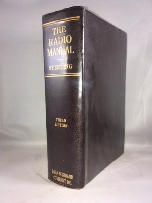 The Radio Manual: For Radio Engineers, Inspectors, Students, Operators, and Radio Fans