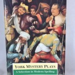 York Mystery Plays: A Selection in Modern Spelling (The World's Classics)