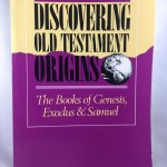 Discovering Old Testament Origins: The Books of Genesis, Exodus and Samuel (Discovering the Living Word Series)