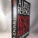 A Little Revenge : Benjamin Franklin and His Son