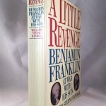 A Little Revenge: Benjamin Franklin at War With His Son