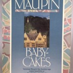 """Baby Cakes: The Fourth Volume In the """"Tales Of The City"""" Sequence"""