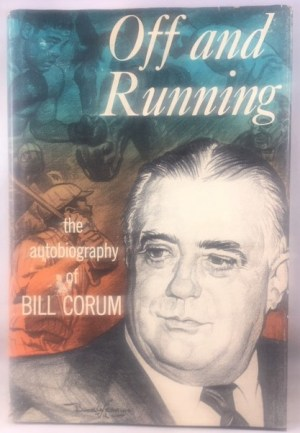 Off And Running: The Autobiography Of Bill Corum.