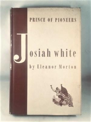 Josiah White: Prince of Pioneers