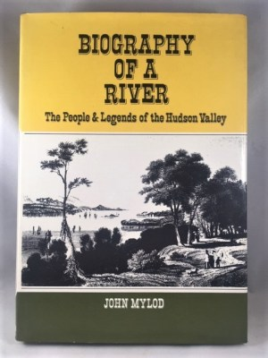 Biography of a River: The People and Legends of the Hudson Valley