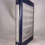 Nuances of Technique in Dynamic Psychotherapy: Selected Clinical Papers