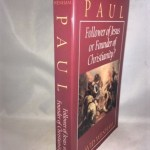 Paul: Follower of Jesus or Founder of Christianity?