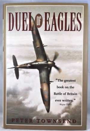 Duel of Eagles: The Greatest Book on the Battle of Britain Ever Written