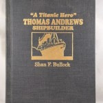 A Titanic Hero, Thomas Andrews, Shipbuilder