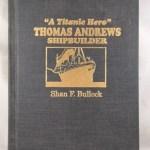 A Titanic Hero, Thomas Andrews, Shipbuilder