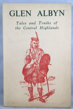 Glen Albyn, or Tales and Truths of the Central Highlands