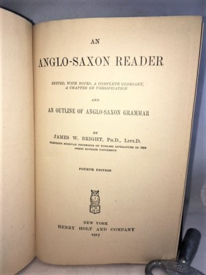 An Anglo-Saxon Reader. Edited with Notes, a Complete Glossary, a Chapter on Versification and an Outline of Anglo-Saxon Grammar