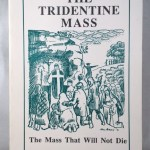 The Tridentine Mass: The Mass That Will Not Die