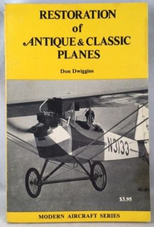 Restoration of antique & classic planes (Modern aircraft series)