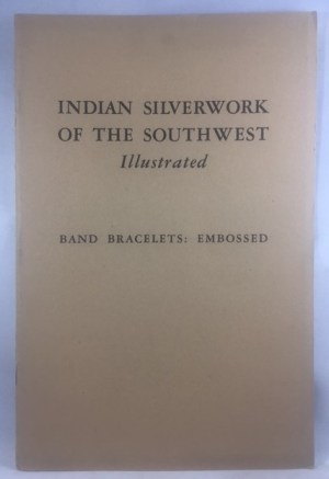 Indian Silverwork of the Southwest [Illustrated] two separate pamphlets - Band Bracelets: Filled and Stamped [and] Band Bracelets: Embossed