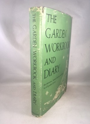 The Garden Workbook And Diary An Attractive, Handy Reference And Diary For All Garden Lovers