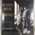 Millionaires, Mansions, and Motor Yachts: An Era of Opulence