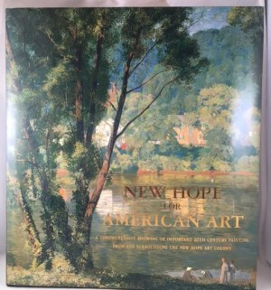 New Hope for American Art A Comprehensive Showing of Important 20thCentury Painting From and Surrounding the New Hope Art Colony