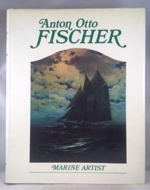 Anton Otto Fischer: Marine Artist : his life and work