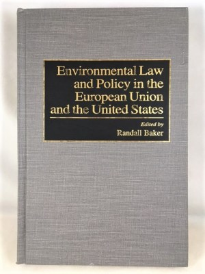 Environmental Law and Policy in the European Union and the United States (World Literature; 86)