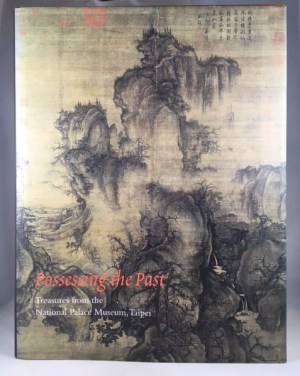 Possessing the Past: Treasures from the National Palace Museum, Taipei