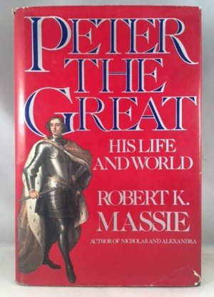 Peter the Great: His Life and His World