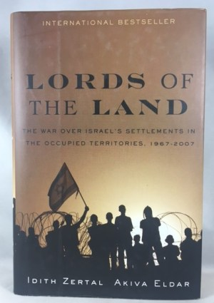 Lords of the Land: The War for Israel's Settlements in the Occupied Territories, 1967-2007