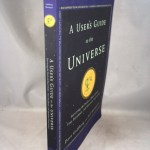A User's Guide to the Universe: Surviving the Perils of Black Holes, Time Paradoxes, and Quantum Uncertainty