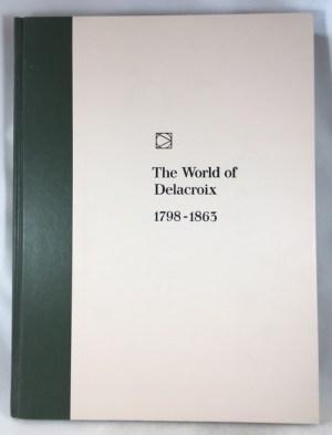 The World of Delacroix 1798-1863