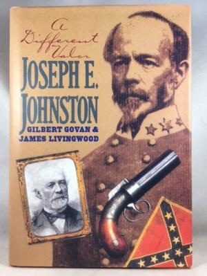 Joseph E. Johnston: A Different Valor (The Civil War Library Series)