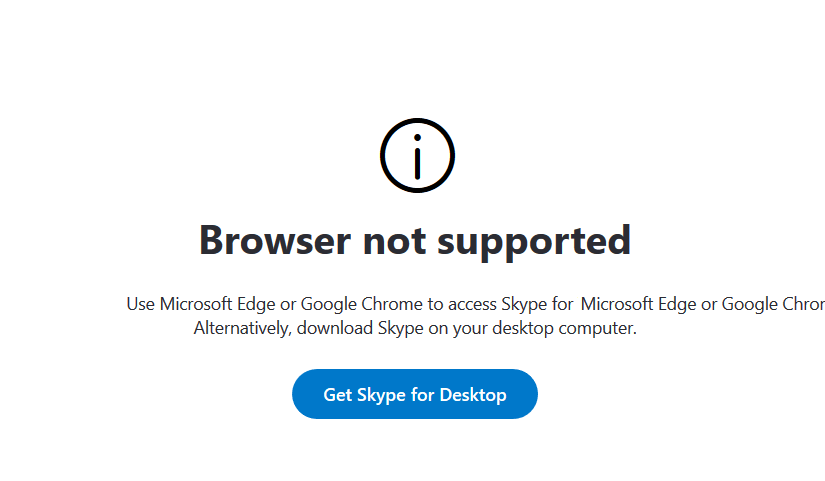 Skype for Microsoft Edge or Google Chrome.