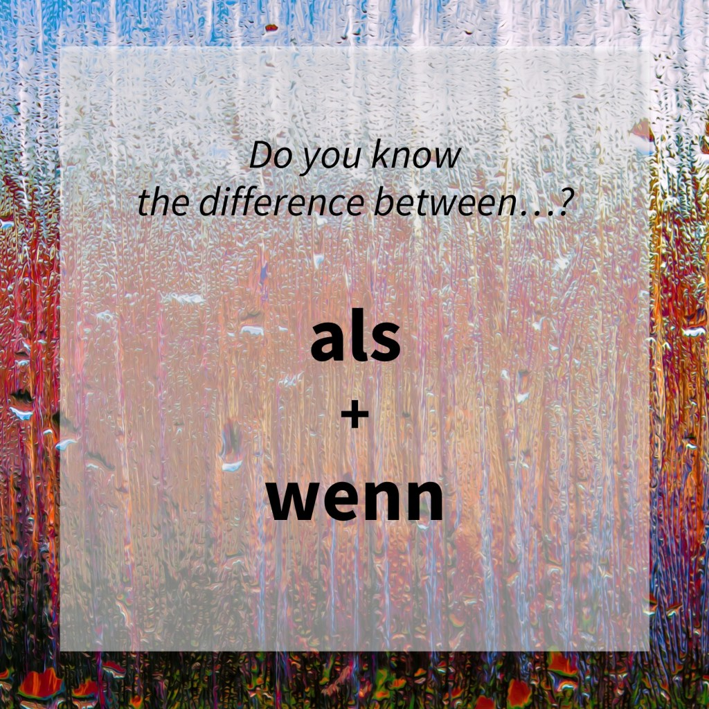 Image asking whether you know the difference between the German words 'als' and 'wenn'. (common mistakes)