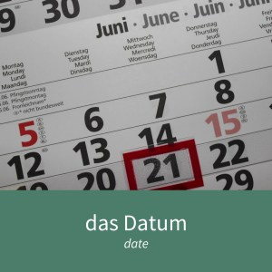 "Image showing a calendar with one particular day marked and the caption ""das Datum - date"""