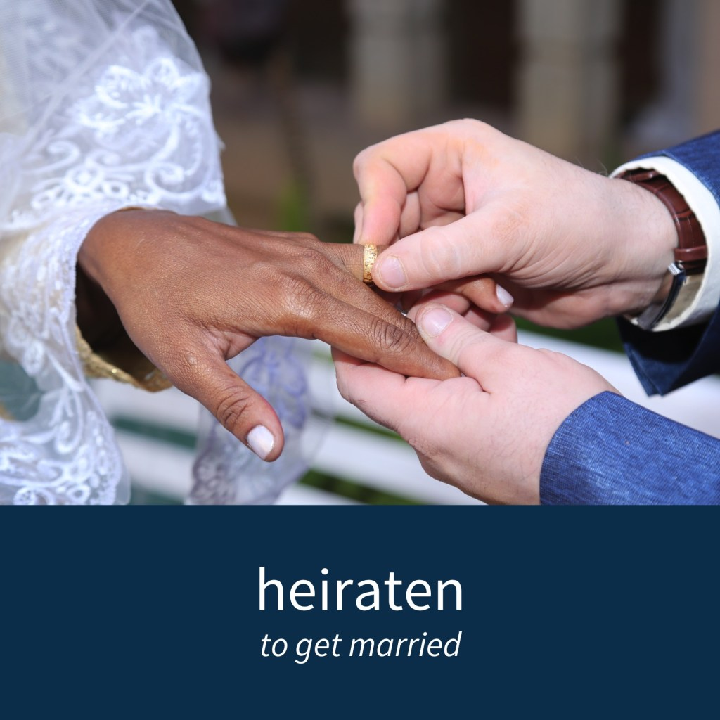 "Image showing a couple getting married and the caption ""heiraten - to get married"""