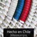 Publicación: Hecho en Chile. Reflexiones en torno al patrimonio cultural
