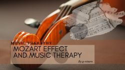 Mozart Effect and Music Therapy