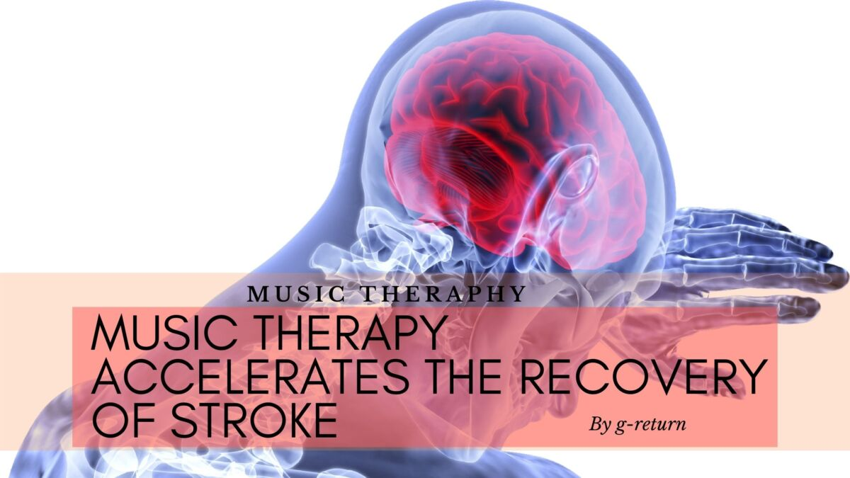 Music-Therapy-Accelerates-The-Recovery-of-Stroke