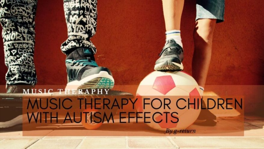 Music-Therapy-for-Children-with-Autism-Effects
