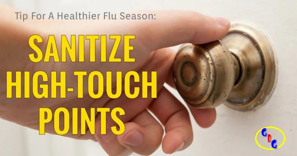 sanitize high-touch points for a healthier flu season germz be gone