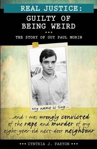 Real Justice: Guilty of Being Weird: The story of Guy Paul Morin, by Cynthia J. Faryon (2/6)