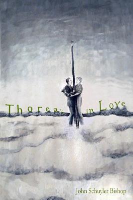 Thoreau in Love, by John Schuyler Bishop (2/6)
