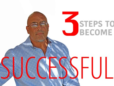 The 3 STEPS to SUCCESS in your life 2