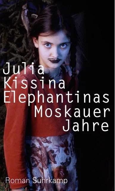 Julia Kissina, Elephantinas Moskauer Jahre, Buchcover; Quelle: suhrkamp.de
