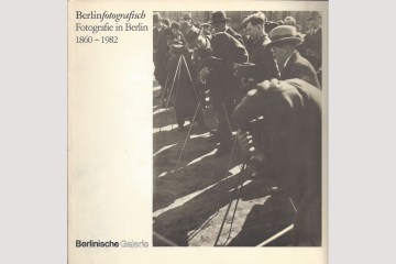 """Cover """"Berlinfotografisch 1860 - 1982"""""""