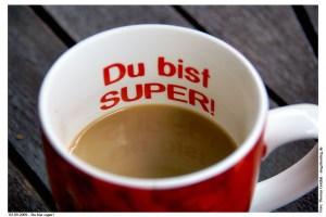 Du bist super! Kaffeetasse mit Rührung