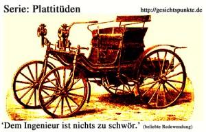 Serie: Plattitüden - Dem Ingenieur....