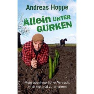 Andreas Hoppe - Allein unter Gurken (Buchtitel)