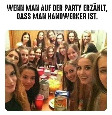 Wenn man auf der Party erzählt, dass man Handwerker ist. (Quelle: Internet)