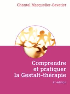 Comprendre et pratiquer la gestalt thérapie : C Masquelier