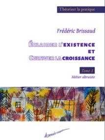 Cultiver l'existence : F.Brissaud